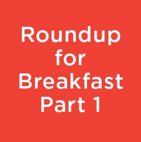 Roundup for Breakfast Part 1