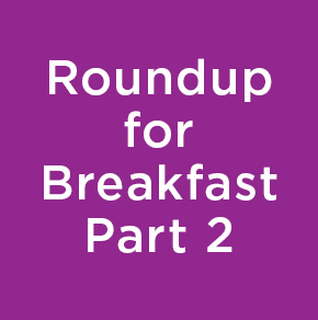 CRoundup for Breakfast Part 2