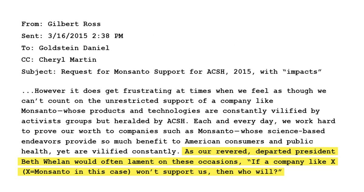 As our revered, departed president Beth Whelan would often lament on these occasions, 'If a company like X (X=Monsanto in this case) won't support us, then who will?'