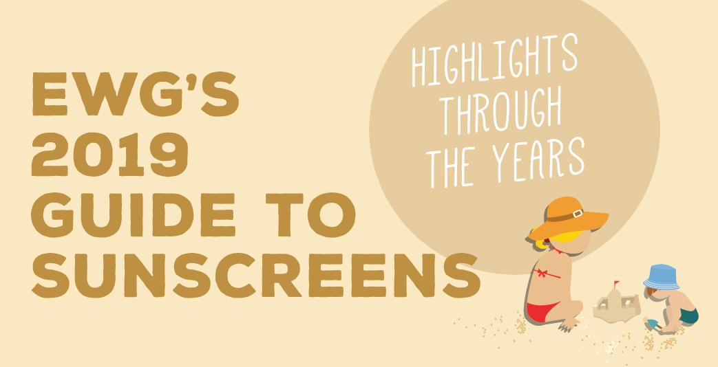 EWG's Sunscreen Guide:   EWG's 2019 Guide to Sunscreens