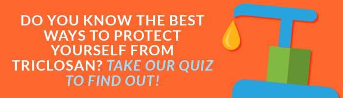 take the triclosan quiz